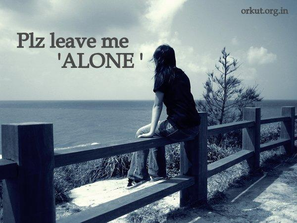 leave my alone:
